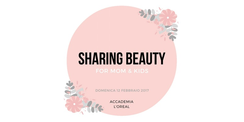 sharing beauty for mom & kids L'Oreal